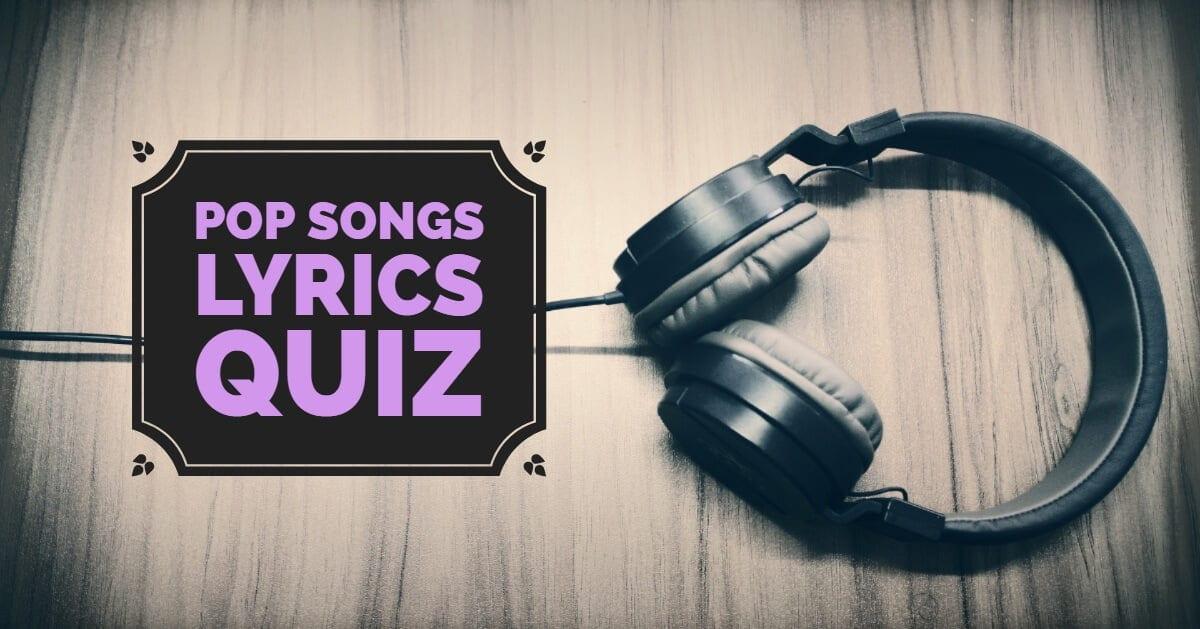 POP SONGS LYRICS QUIZ