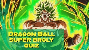 DRAGON BALL SUPER BROLY QUIZ