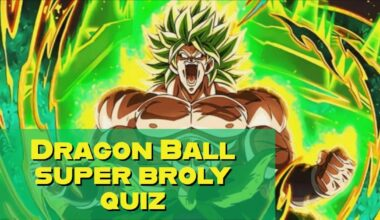 DRAGON BALL SUPER BROLY QUIZ