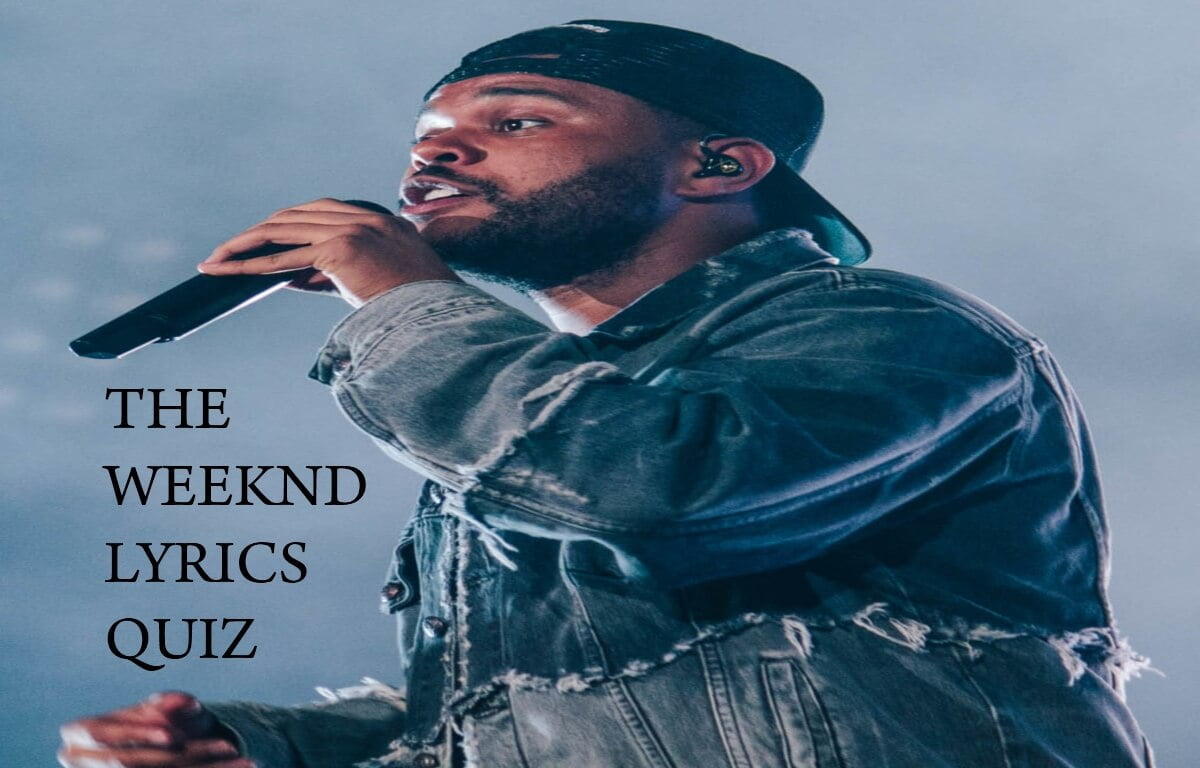 the weeknd lyrics quiz