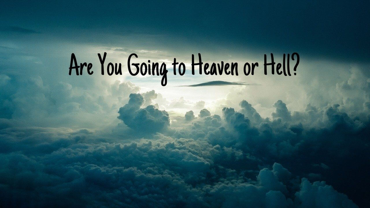 are you going to heaven or hell quiz