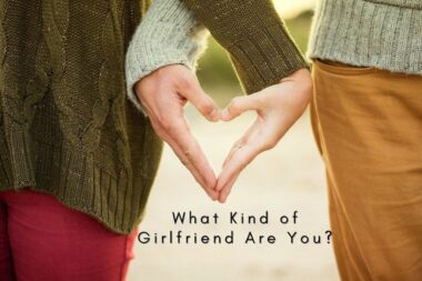 what kind of girlfriend are you quiz