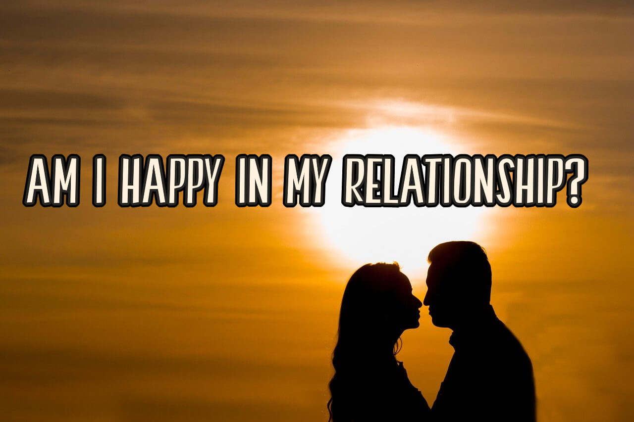 am I happy in my relationship quiz