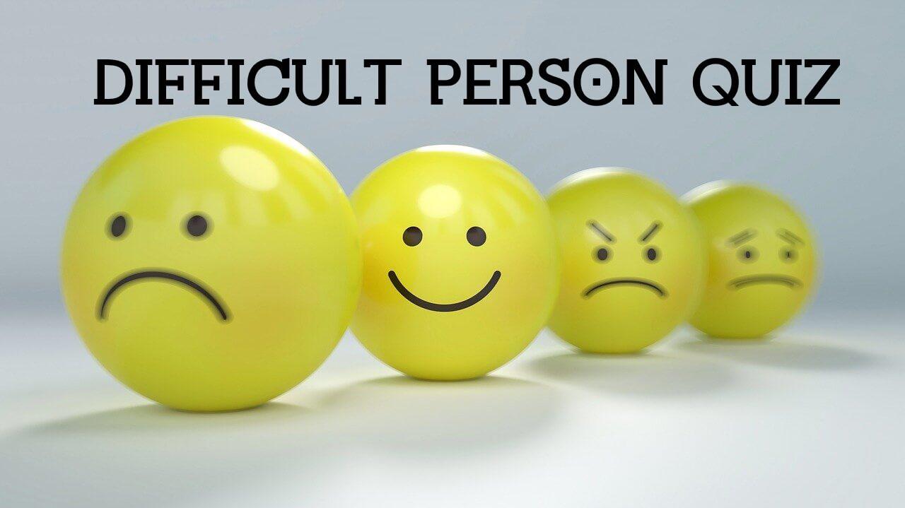 difficult person quiz